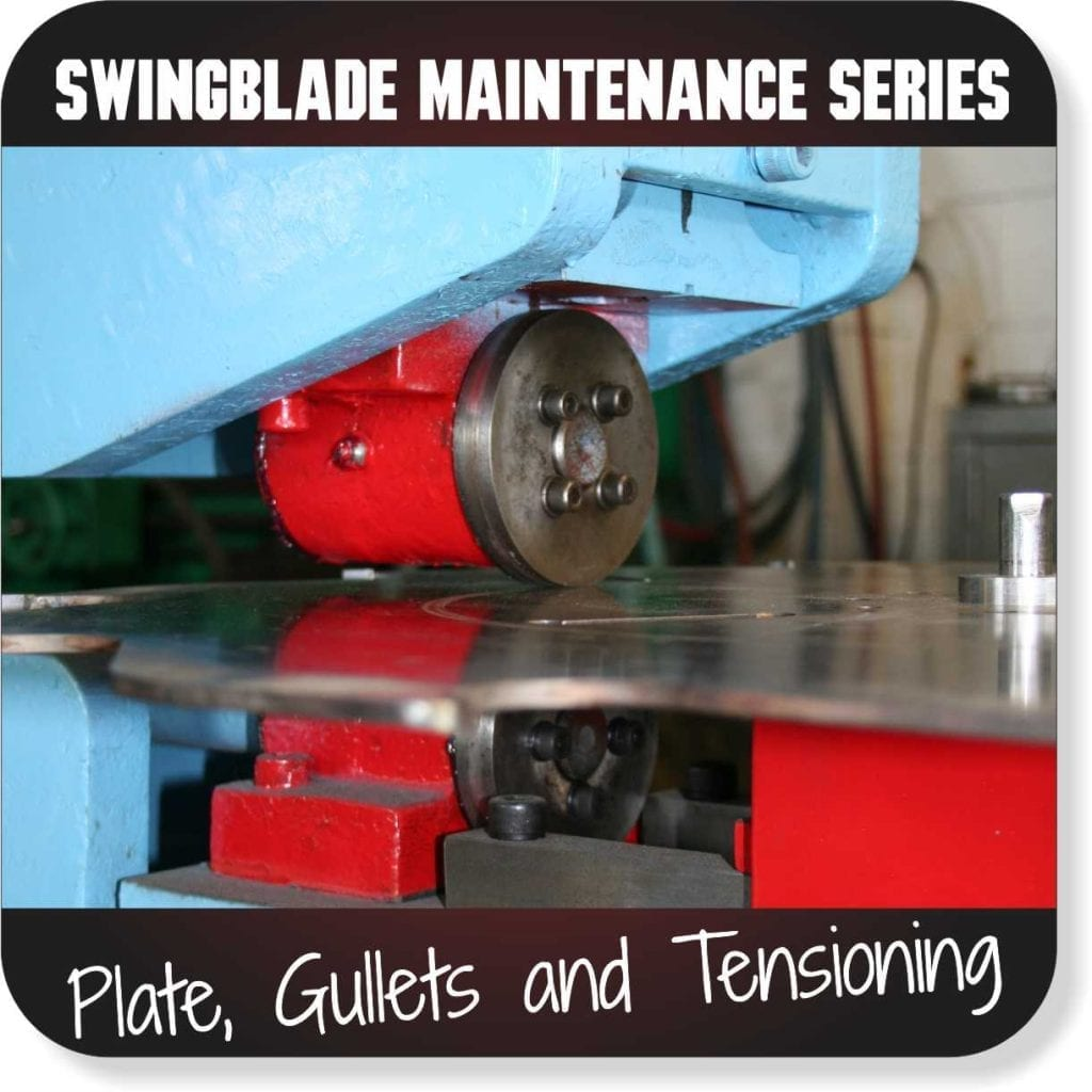 Swingmill Blade Series - Plate, Gullets and Tensioning